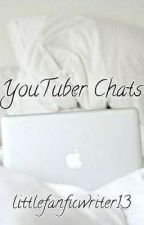 YouTuber Chats [COMPLETED] by littlefanficwriter13