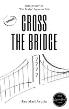 Cross the Bridge by yoonjan
