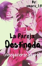 """La pareja destinada""(yaoi eren/Levi)(omegaverse) by umaru_13"