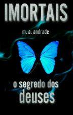 Imortais - O segredo dos deuses by magsandrade7