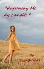 Kapantay Mo Ay Langit (On Going) by LizaBelle88