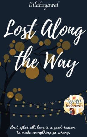 Lost Along The Way [On Going] by Dilahsyawal