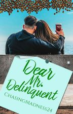 Dear Mr. Delinquent (Dear Mr. Pessimist spin-off) by ChasingMadness24