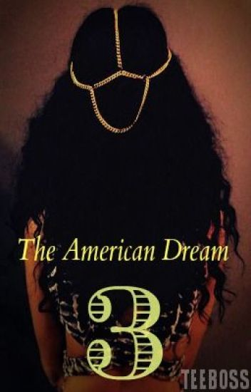 THE AMERICAN DREAM 3