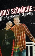 Holy Scomiche: The Second Helping by Boyprincess_2
