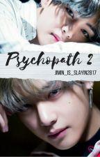 Psychopath 2 (Kim Taehyung) by Jimin_is_slayin2837