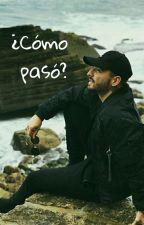 ¿Cómo Pasó? by nov_maluma