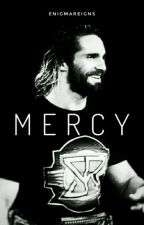Mercy │ Seth Rollins by moxleyreigns