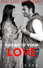 Swear Of Your Love by Cute_Kaur