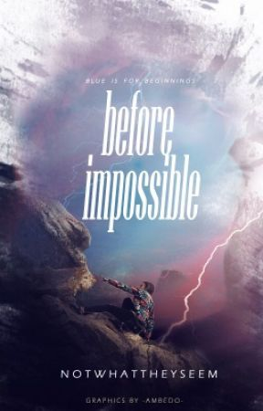 Edge of Impossible  by Notwhattheyseem