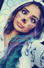 Jokers daughter by daddyjskitty