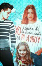 YO niñera de La Hermanita Del Playboy {En Edicion} by APJaleshka