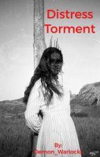 Distress Torment by TheBountyHunterk