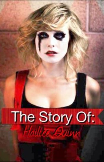 Story of: Hailiee Quinn. Joker and Harley Quinn's Daughter.