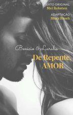 De Repente, Amor [CONCLUÍDA] by SimpleWordsSarah