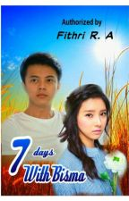 7 Days With Bisma [COMPLETED] by FithriAulia