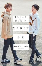 Please don't marry me | Jikook by KooksCookie