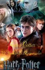 Harry POTTER ve Hakkında Bilinmeyenler by SelinKonukoglu