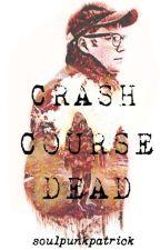Crash Course Dead (Peterick/Joetrick) by soulpunkpatrick