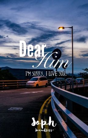 Dear Him by soundless-