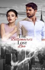 The billionaire's lost love by Misty_29