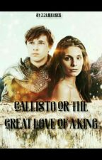 Callisto or the Great Love of a King by 22liseuses