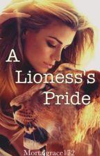 A Lioness's Pride by mortalgrace172