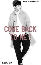 Come back to me! || Jungkook Fanfic || 18+ ish by KiaraCeniza