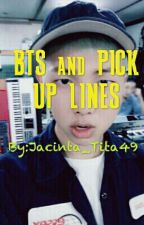BTS and Pickup Lines || Read And Relax♥♡♥♡♥♡♥ by Jacinta_Tita49