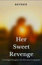 Her Sweet Revenge by Sweet_nightmare__