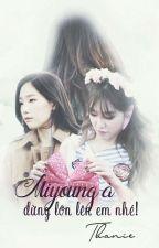 {SHORTFIC - TAENY} Miyoung à, đừng lớn lên em nhé! II by Psy_Struggle