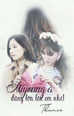 {SHORTFIC - TAENY} Miyoung à, đừng lớn lên em nhé! II