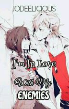 I'm Inlove with my Enemies (Completed Story) by Jodeelicious