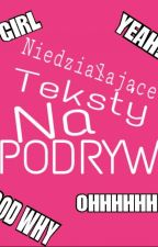 Nie działające teksty na podryw. (:)[ZAWIESZONE] by Devrieskova11