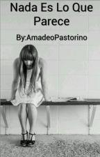 Nada Es Lo Que Parece by AmadeoPastorino