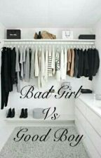 Bad Girl Vs Good Boy by GraceDebora8