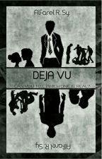 Deja Vu by axelroow