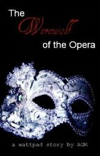 The Werewolf of the Opera by Griffonia