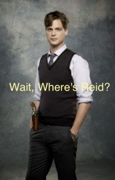 Wait, Where's Reid?