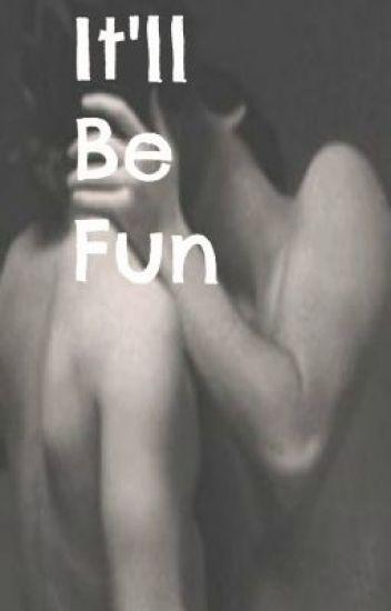 It'll Be Fun -Larry/Loucel Smut-
