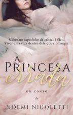 A Princesa Errada (conto) by mimapumpkin