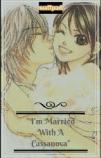 Im Married With A Cassanova by nicolejiane