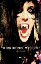 The King, The Enemy, and the Wars[Sequel to The Slayer] by Friday13thx3