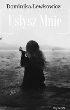 Usłysz mnie - Dominika Lewkowicz by CryGirl29