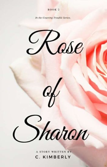 Rose of Sharon |Courting Trouble BK 2|