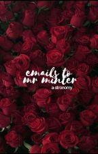 emails to mr minter ♡ ministar by a-stronomy