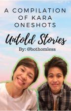 Untold Stories [KaRa Oneshots] by bothomless