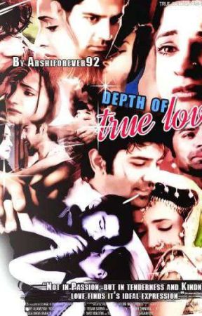 Arshi FF: Depth of True Love (16+) - Part 9 - Wattpad
