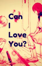 Can I Love You? by JeanelynAncheta