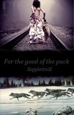 For the Good of the Pack by xappletinix